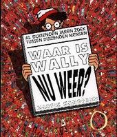 Waar is Wally nu weer ? : al duizenden jaren zoek tussen duizenden mensen
