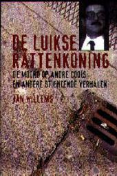 De Luikse rattenkoning : de moord op André Cools en andere stichtende verhalen