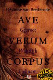Ave verum corpus : gegroet waarlijk lichaam