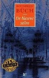 De blauwe salon : berichten omtrent leven en wedervaren van een jongeman : in het licht gegeven door Lothar G. Mant...