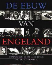 De eeuw van Engeland : honderd jaar Britse geschiedenis