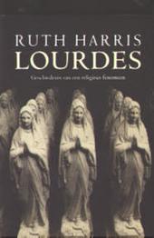 Lourdes : geschiedenis van een religieus fenomeen
