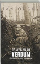 De weg naar Verdun : Frankrijk en de Eerste Wereldoorlog