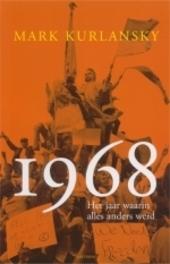 1968 : het jaar waarin alles anders werd