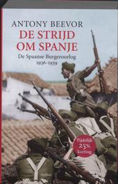 De strijd om Spanje : de Spaanse Burgeroorlog 1936-1939