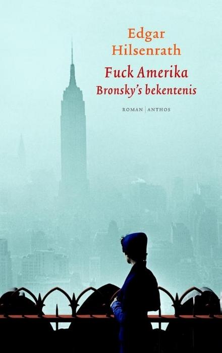 Fuck America : Bronsky's bekentenis