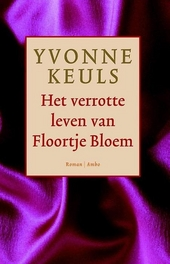 Het verrotte leven van Floortje Bloem