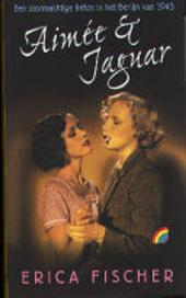 Aimée en Jaguar : een stormachtige liefde in het Berlijn van 1943