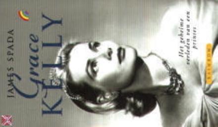 Grace Kelly : het geheime verleden van een prinses