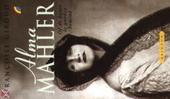 Alma Mahler, of De kunst te worden bemind