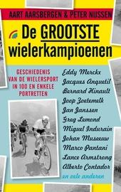 De grootste wielerkampioenen : geschiedenis van de wielersport in 110 portretten