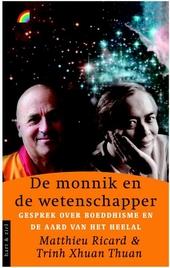 De monnik en de wetenschapper : in gesprek over boeddhisme en de aard van het heelal