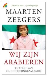 Wij zijn Arabieren : portret van ondoordringbaar Syrië