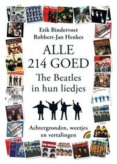 Alle 214 goed : The Beatles in hun liedjes : achtergronden en vertalingen