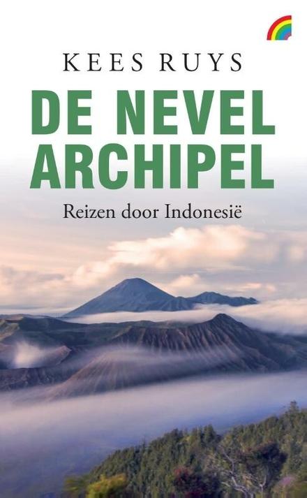 Nevelarchipel : reizen door Indonesië