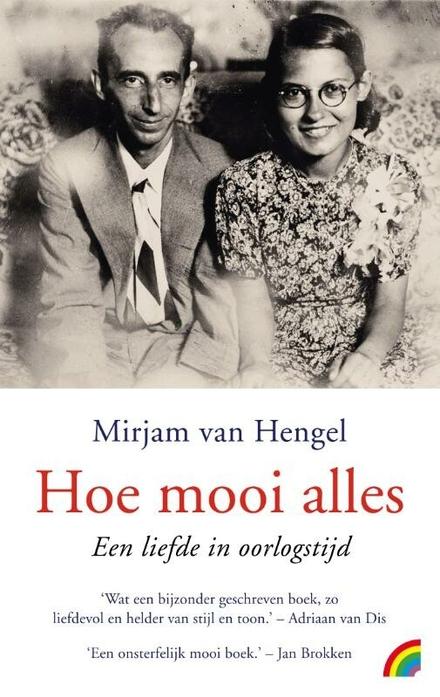 Hoe mooi alles : Leo en Tineke Vroman, een liefde in oorlogstijd