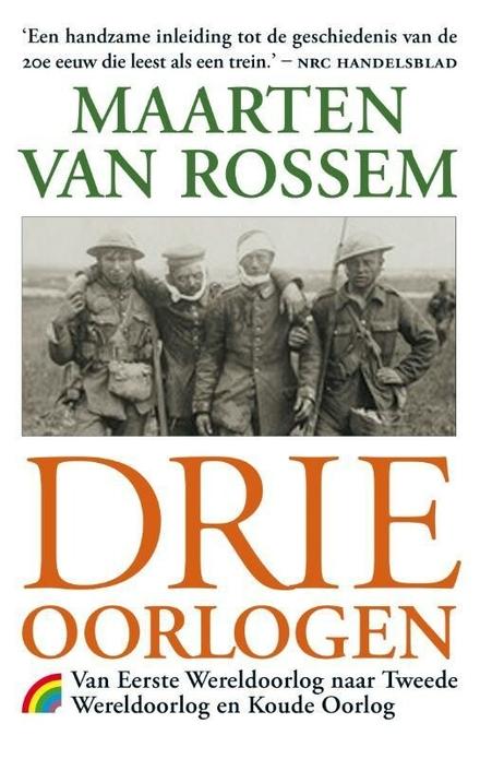 Drie oorlogen : van Eerste Wereldoorlog naar Tweede Wereldoorlog en Koude Oorlog