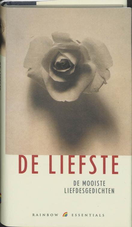 De liefste : een bloemlezing liefdesgedichten uit de Nederlandse poëzie van de elfde eeuw tot nu