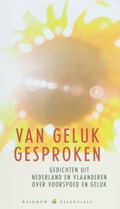 Van geluk gesproken : gedichten uit Nederland en Vlaanderen over voorspoed en geluk