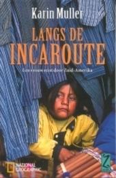 Langs de Incaroute : een vrouw reist door Zuid-Amerika