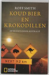 Koud bier en krokodillen : op de fiets door Australië