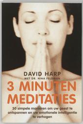 3 minuten meditaties : 30 simpele manieren om uw geest te ontspannen en uw emotionele intelligentie te verhogen