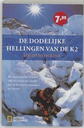De dodelijke hellingen van de K2 : het meeslepende verhaal van een vrouw die strijdt met de hoogste bergtoppen ter ...