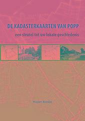 De kadasterkaarten van Popp een sleutel tot uw lokale geschiedenis : historische geografie van Aarschot, Asse, Hall...