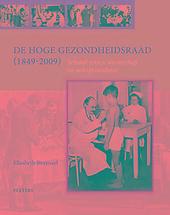 De Hoge Gezondheidsraad 1849-2009 : schakel tussen wetenschap en volksgezondheid