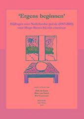 Ergens beginnen : bijdragen over Nederlandse poëzie 1967-2009 voor Hugo Brems bij zijn emeritaat