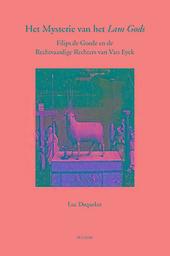 Het mysterie van het Lam Gods : Filips de Goede en de Rechtvaardige Rechters van Van Eyck