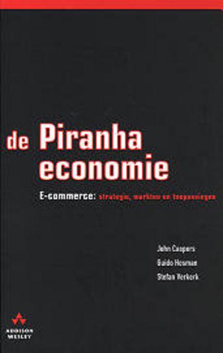 De Piranha-economie : E-commerce : strategie, markten en toepassingen