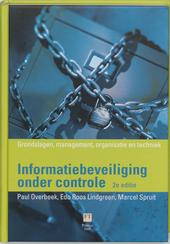 Informatiebeveiliging onder controle : grondslagen, management, organisatie en techniek