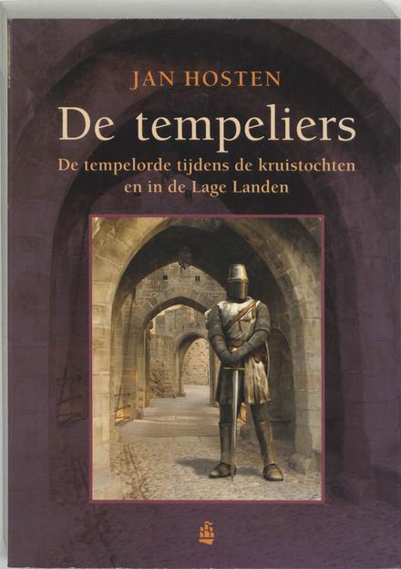 De tempeliers : de tempelorde tijdens de kruistochten en in de Lage Landen