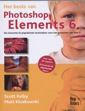 Het beste van Photoshop Elements 6 : de nieuwste en populairste technieken voor het bewerken van foto's