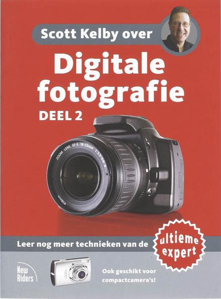 Scott Kelby over digitale fotografie. Deel 2