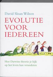 Evolutie voor iedereen : hoe Darwins theorie je kijk op het leven kan veranderen
