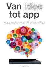 Van idee tot app : apps maken voor iPhone en iPad