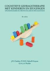 Cognitieve gedragstherapie met kinderen en jeugdigen : oplossingsgericht, protocollair en specialistisch
