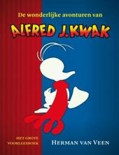 De wonderlijke avonturen van Alfred J. Kwak : het grote voorleesboek