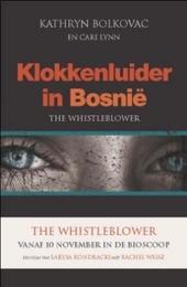 Klokkenluider in Bosnië : vrouwenhandel en machtsmisbruik bij de VN
