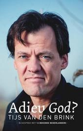 Adieu god? : 15 persoonlijke ontmoetingen met bekende Nederlanders