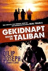 Gekidnapt door de Taliban : een verhaal van terreur, hoop en een reddingsactie door SEAL team 6