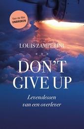 Don't give up : levenslessen van een overlever