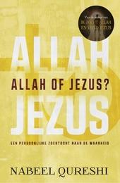 Allah of Jezus? : een persoonlijke zoektocht naar de waarheid