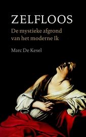Zelfloos : de mystieke afgrond van het moderne Ik : essays over mystiek