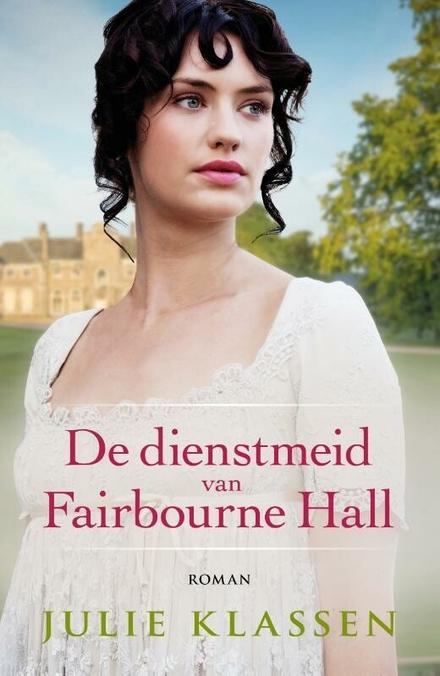De dienstmeid van Fairbourne Hall : roman