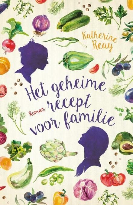 Het geheime recept voor familie : roman