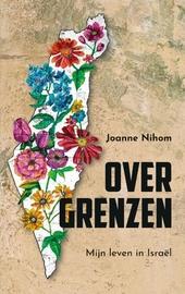 Over grenzen : mijn leven in Israël