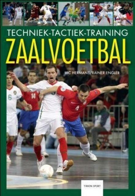 Zaalvoetbal : techniek, tactiek, training
